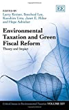 Environmental Taxation and Green Fiscal Reform: Theory and Impact (Critical Issues in Environmental Taxation series)