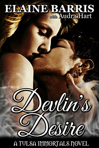 Devlin's Desire (Tulsa Immortals Book 6) by [Barris, Elaine, Hart, Audra, Immortals, Tulsa]