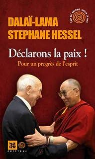 Déclarons la paix ! Pour un progrès de l'esprit, Dalaï-Lama XIV