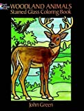 Woodland Animals Stained Glass Coloring Book (Dover Nature Stained Glass Coloring Book)