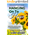 Hanging On To Hope (Prime of Love Book 2)