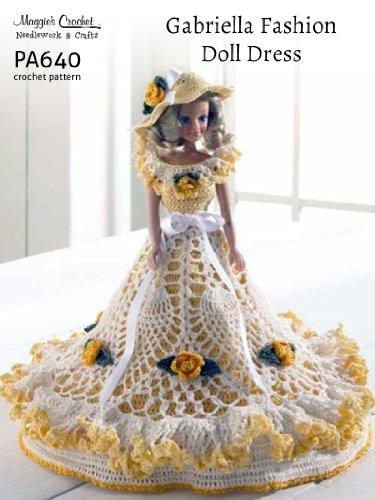 Gabriella Fashion Doll (Crochet Pattern Gabriella Fashion Doll Dress PA640-R)