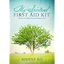 My Spiritual First Aid Kit for Women: Words of Wisdom for Immediate Relief