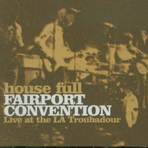 House Full: Fairport Convention Live at the LA Troubadour by Island Uk