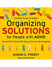 Organizing Solutions for People with ADHD, 2nd Edition - Revised and Updated: Tips and Tools to Help You Take Charge of Your Life and Get Organized