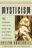 """First published in 1911, Mysticism remains the classic in its field and was lauded by The Princeton Theological Review as """"brilliantly written [and] illuminated with numerous well-chosen extracts ... used with exquisite skill.""""Mysticism makes an ..."""