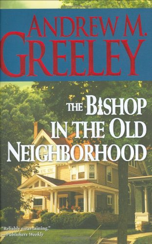 The Bishop in the Old Neighborhood: A Bishop Blackie Ryan Novel