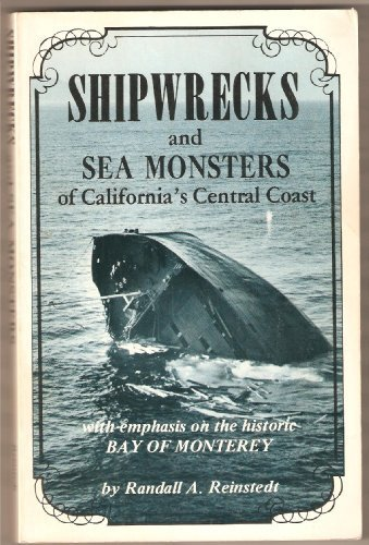 Shipwrecks and Sea Monsters of California's Central Coast