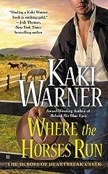 Where the Horses Run (Heroes of Heartbreak Creek Book 2)
