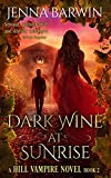 Dark Wine at Sunrise (A Hill Vampire Novel Book 2)