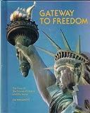 Gateway to Freedom, Jim Hargrove, 0516432966