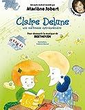 Claire Delune - Une maîtresse extraordinaire: Pour découvrir la musique de Beethoven