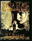 Nyssa Glass and the Electric Heart: Book Five in the Nyssa Glass Steampunk Series