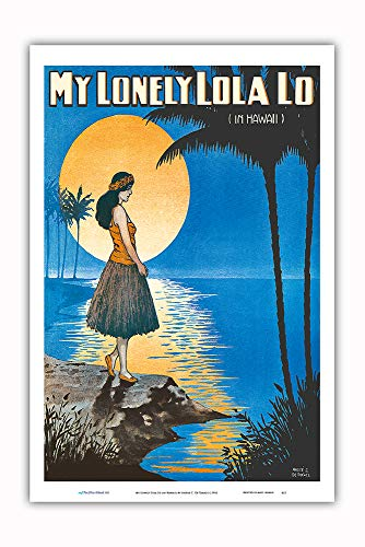 Pacifica Island Art - My Lonely Lola Lo (in Hawaii) - Hula Girl - Joe Morris Music Co. - Vintage Hawaiian Sheet Music by Andre C. De Takacs c.1916 - Master Art Print - 12in x 18in