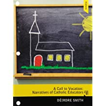 A Call to Vocation: Narratives of Catholic Educators, Loose Leaf Version