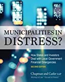 img - for Municipalities in Distress?: How States and Investors Deal with Local Government Financial Emergencies (2nd edition) book / textbook / text book