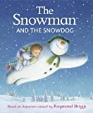 The Snowman and the Snowdog by Briggs, Raymond (2014) Hardcover