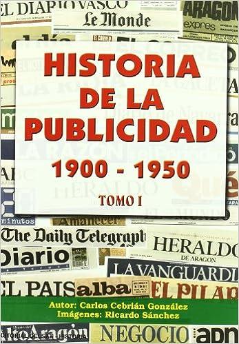 Historia de La Publicidad (Spanish Edition): Carlos Cebrián González: 9788495487575: Amazon.com: Books
