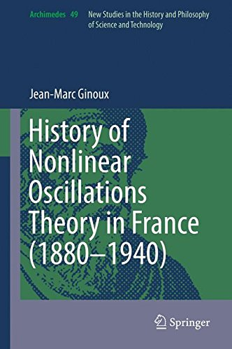 History of Nonlinear Oscillations Theory in France (1880-1940) (Archimedes)