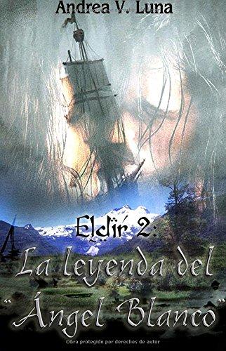 Descargar Libro Eldir 2: La Leyenda Del Andrea V. Luna