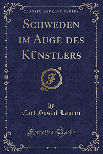 Schweden Im Auge Des Künstlers (Classic Reprint) (German Edition)