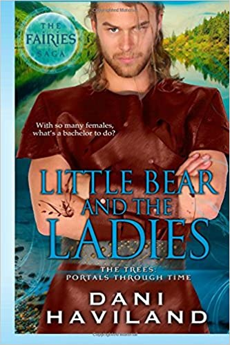 Little Bear and the Ladies: The Fairies Saga - Book Three and a half