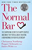 img - for The Normal Bar: The Surprising Secrets of Happy Couples and What They Reveal About Creating a New Normal in Your Relationship book / textbook / text book