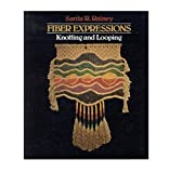 img - for Fiber Expressions: Knotting and Looping book / textbook / text book