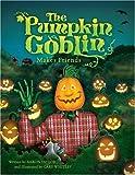 Pumpkin Goblin Makes Friends, Taylor Aaron, 1934572004