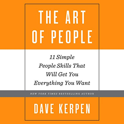 The Art of People: 11 Simple People Skills That Will Get You Everything You Want Audiobook [Free Download by Trial] thumbnail