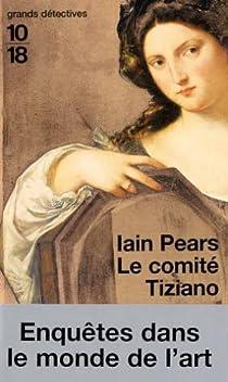Le Comité Tiziano par Pears