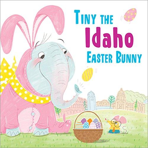 Tiny the Idaho Easter Bunny (Tiny the Easter Bunny) PDF