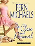 Up Close and Personal, Fern Michaels, 1594133212