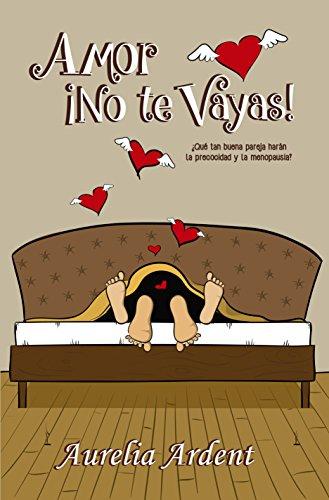 Amor no te Vayas: Algo más que una comedia romántica (Spanish Edition)