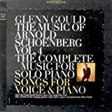 Glenn Gould: The Music Of Schoenberg Vol. 4 The Complete Music For Solo Piano & Songs For Voice & Piano Donald Gramm, Ellen Faull, Helen Vanni (2 Record Box Set)