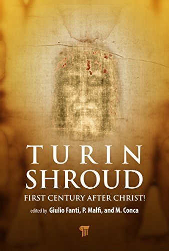 The Shroud of Turin: First Century after Christ! (English Edition)