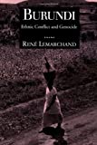Burundi: Ethnic Conflict and Genocide (Woodrow Wilson Center Press)