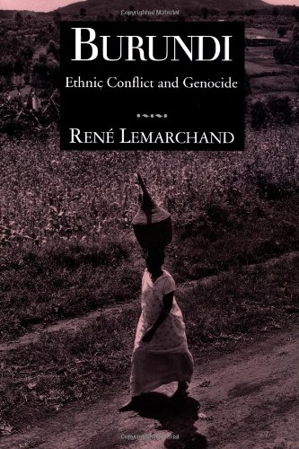 Burundi: Ethnic Conflict and Genocide (Woodrow Wilson Center Press)