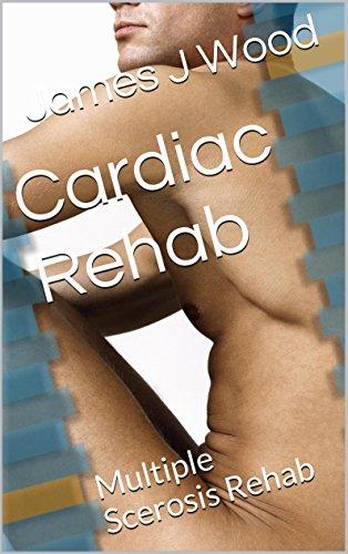 Cardiac Rehab: Multiple Scerosis Rehab (Life Book 5)