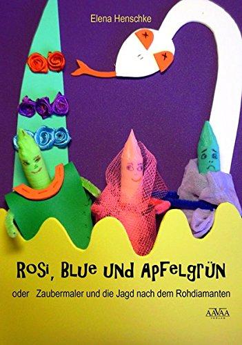 rosi-blue-und-apfelgrn-grossdruck-oder-zaubermaler-und-die-jagd-nach-dem-rohdiamanten