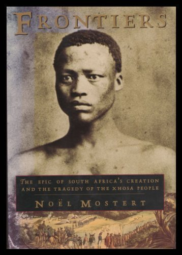 Frontiers: the Epic of South Africa's Creation and the Tragedy of the Xhosa - Riverside Men's Shop