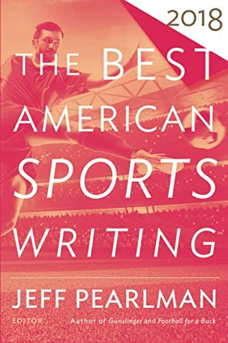 Best American Sports Writing 2018 (The Best American Series ®) (Best Essays 2018)