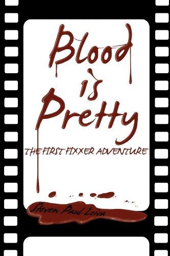 Blood is Pretty (A Fixxer Adventure Book 1)