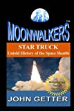 STAR TRUCK: Untold History of the Space Shuttle: Moonwalkers Series - Volume 2
