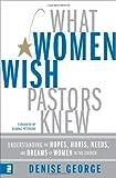 What Women Wish Pastors Knew, Denise George, 031026930X