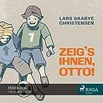 Zeig's ihnen, Otto! | Lars Saabye Christensen