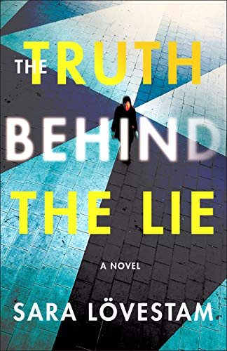 The Truth Behind the Lie: A Novel by [Lövestam, Sara]