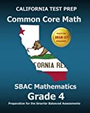 img - for CALIFORNIA TEST PREP Common Core Math SBAC Mathematics Grade 4: Preparation for the Smarter Balanced Assessments book / textbook / text book