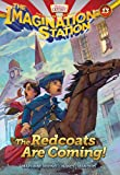 img - for The Redcoats Are Coming! (AIO Imagination Station Books) book / textbook / text book