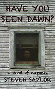 Have You Seen Dawn?: A Novel of Suspense (English Edition) de [Saylor, Steven]